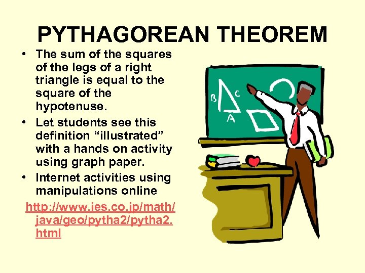 PYTHAGOREAN THEOREM • The sum of the squares of the legs of a right