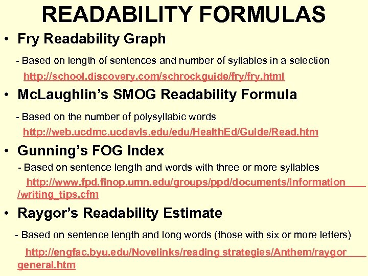READABILITY FORMULAS • Fry Readability Graph - Based on length of sentences and number