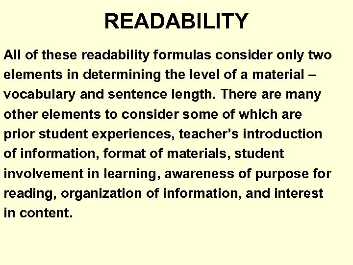 READABILITY All of these readability formulas consider only two elements in determining the level