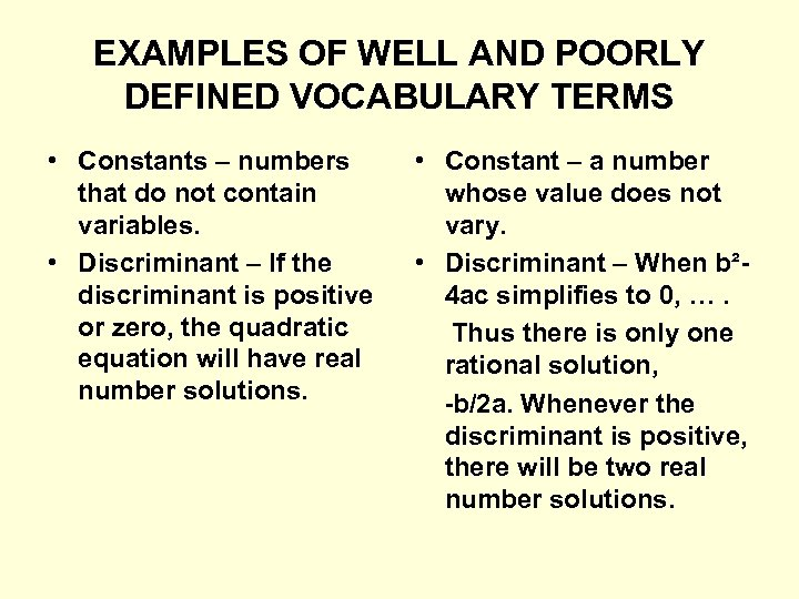EXAMPLES OF WELL AND POORLY DEFINED VOCABULARY TERMS • Constants – numbers that do