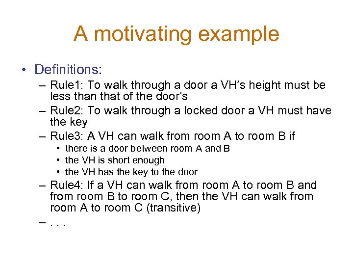 A motivating example • Definitions: – Rule 1: To walk through a door a