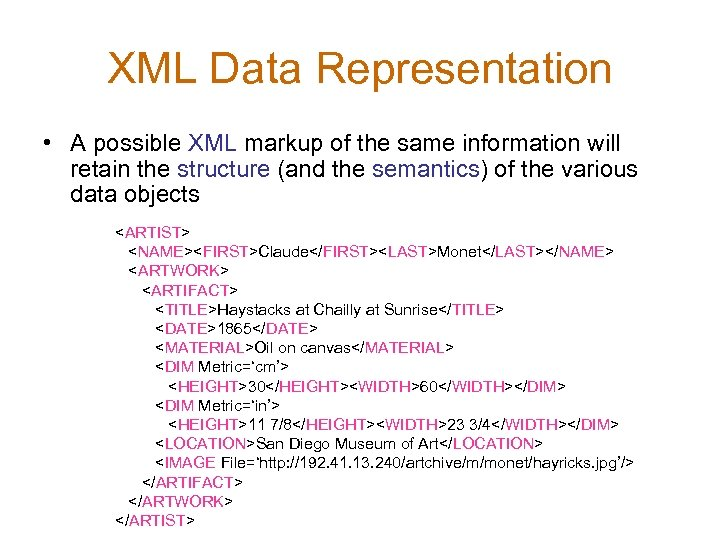 XML Data Representation • A possible XML markup of the same information will retain