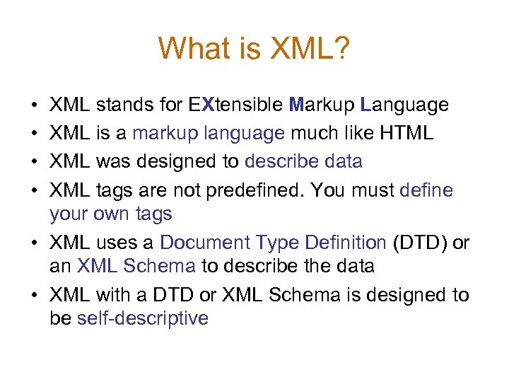 What is XML? • • XML stands for EXtensible Markup Language XML is a