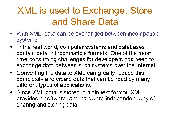 XML is used to Exchange, Store and Share Data • With XML, data can