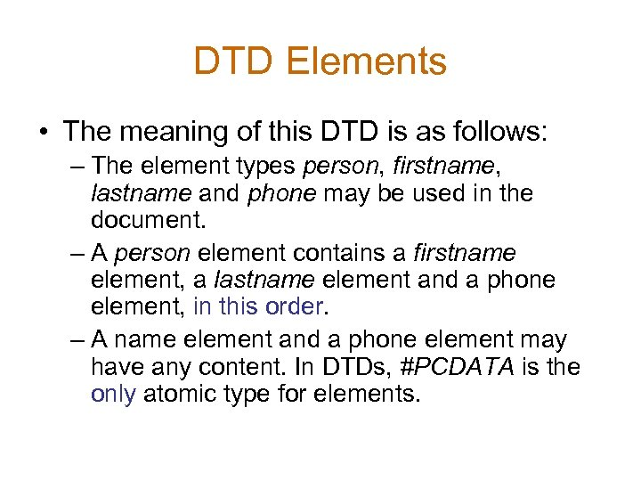 DTD Elements • The meaning of this DTD is as follows: – The element