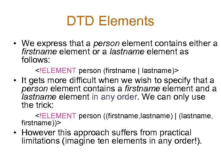 DTD Elements • We express that a person element contains either a firstname element