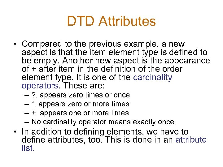 DTD Attributes • Compared to the previous example, a new aspect is that the