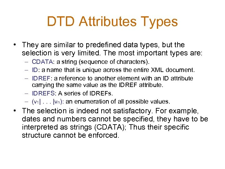 DTD Attributes Types • They are similar to predefined data types, but the selection