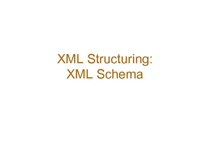 XML Structuring: XML Schema