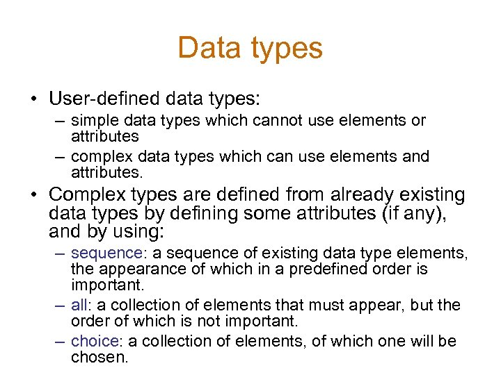 Data types • User-defined data types: – simple data types which cannot use elements