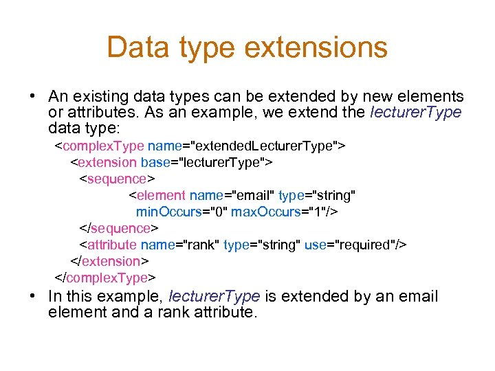 Data type extensions • An existing data types can be extended by new elements