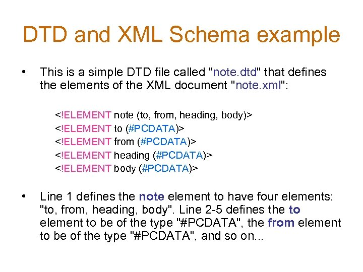 DTD and XML Schema example • This is a simple DTD file called
