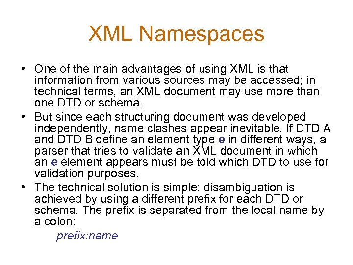XML Namespaces • One of the main advantages of using XML is that information