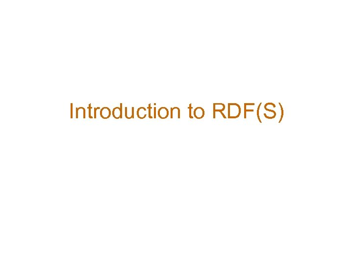 Introduction to RDF(S)