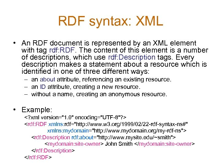 RDF syntax: XML • An RDF document is represented by an XML element with