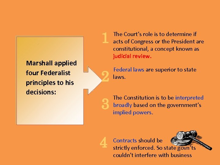 1 Marshall applied four Federalist principles to his decisions: The Court's role is to