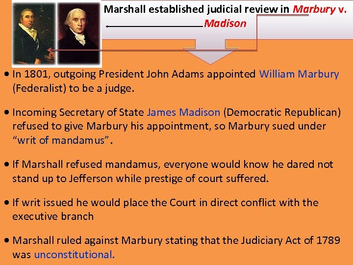 Marshall established judicial review in Marbury v. Madison • In 1801, outgoing President John