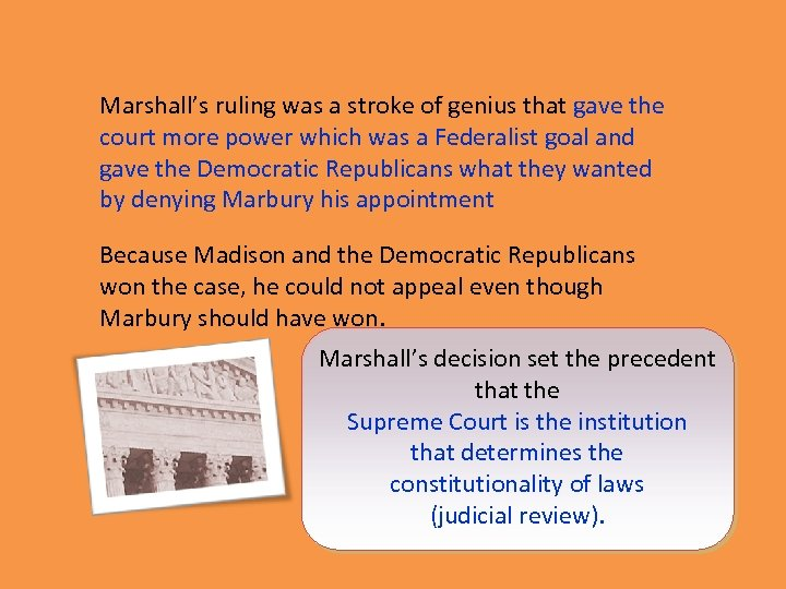 Marshall's ruling was a stroke of genius that gave the court more power which