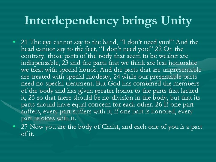"Interdependency brings Unity • 21 The eye cannot say to the hand, ""I don't"
