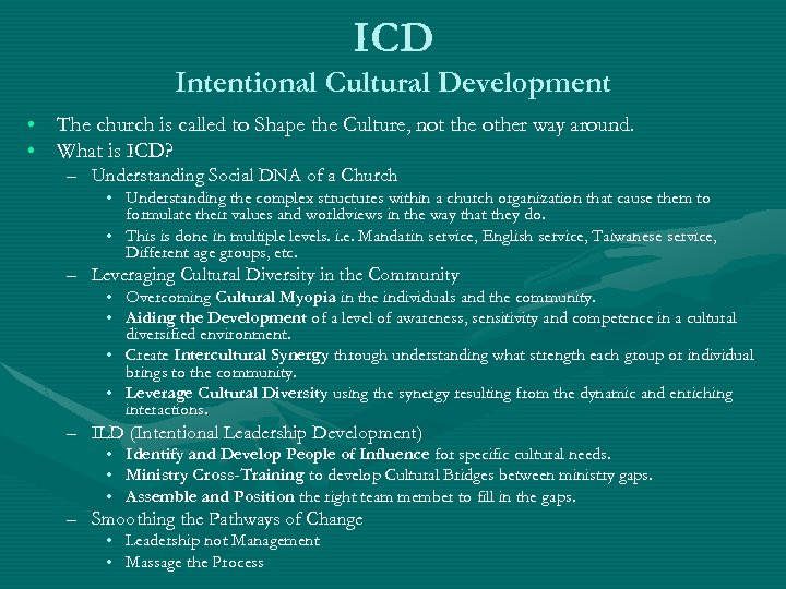 ICD Intentional Cultural Development • The church is called to Shape the Culture, not