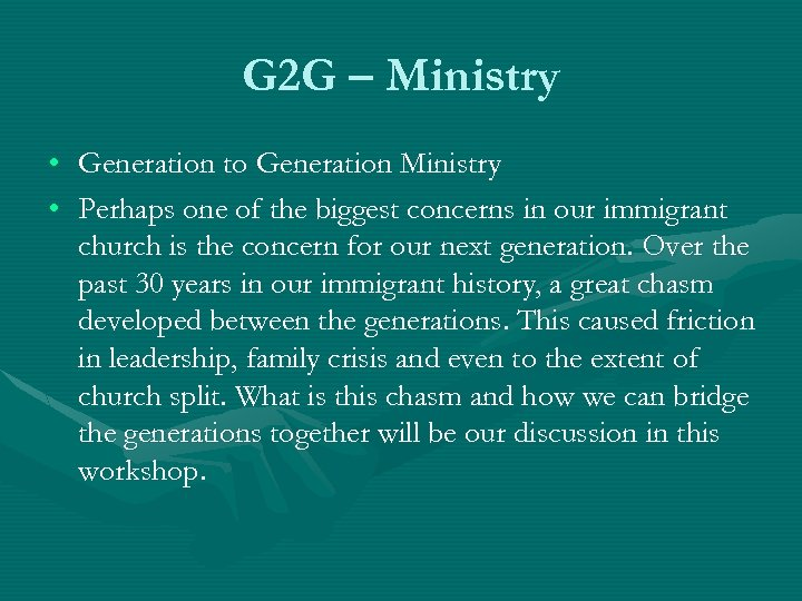 G 2 G – Ministry • • Generation to Generation Ministry Perhaps one of