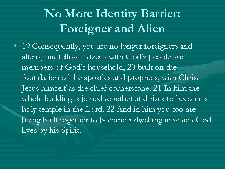 No More Identity Barrier: Foreigner and Alien • 19 Consequently, you are no longer