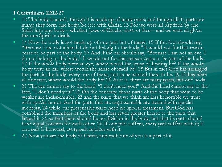 I Corinthians 12: 12 -27 • 12 The body is a unit, though it