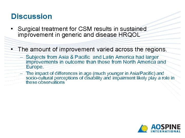 Discussion • Surgical treatment for CSM results in sustained improvement in generic and disease