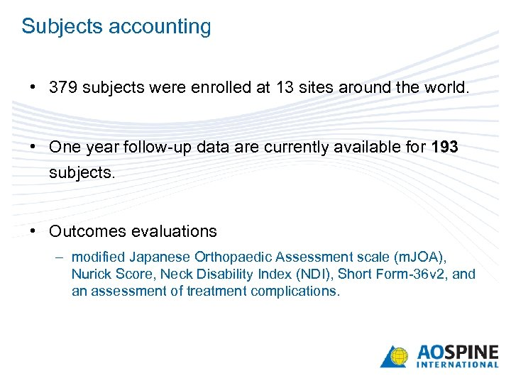Subjects accounting • 379 subjects were enrolled at 13 sites around the world. •
