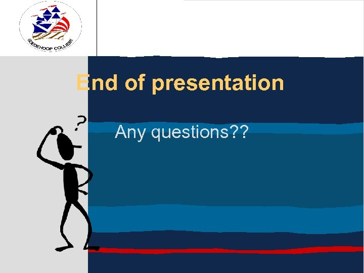 End of presentation Any questions? ?