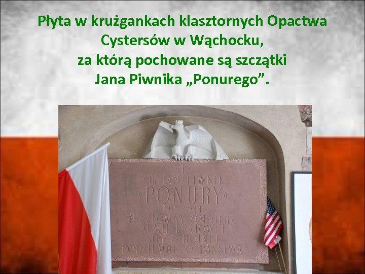Płyta w krużgankach klasztornych Opactwa Cystersów w Wąchocku, za którą pochowane są szczątki Jana