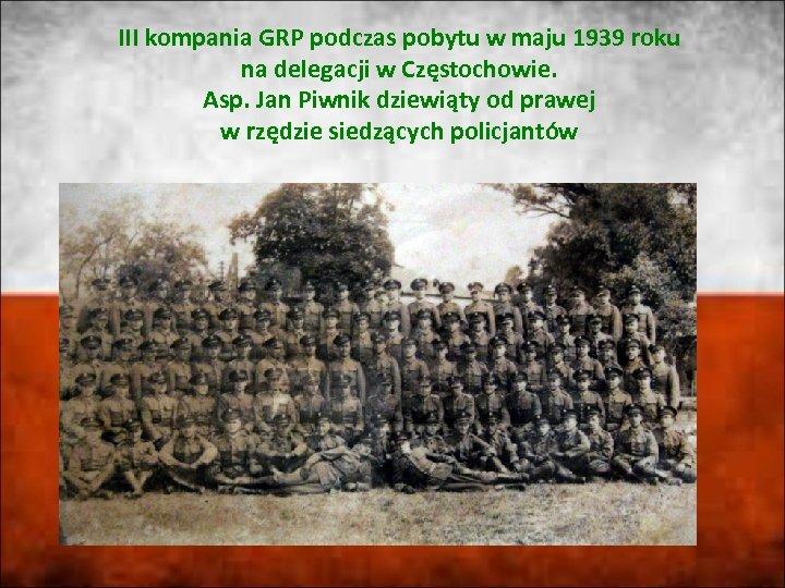 III kompania GRP podczas pobytu w maju 1939 roku na delegacji w Częstochowie. Asp.