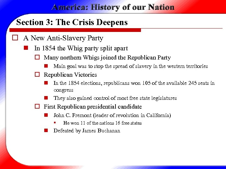 Section 3: The Crisis Deepens o A New Anti-Slavery Party n In 1854 the
