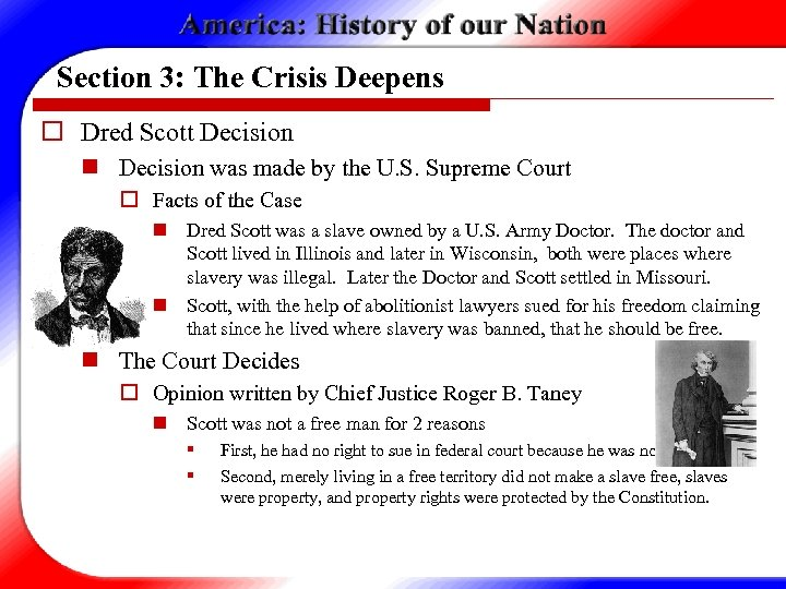 Section 3: The Crisis Deepens o Dred Scott Decision n Decision was made by