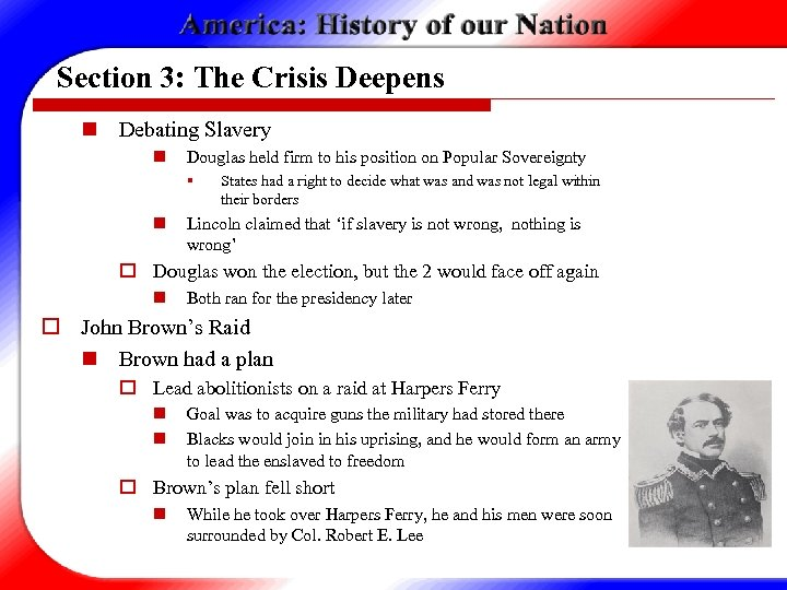 Section 3: The Crisis Deepens n Debating Slavery n Douglas held firm to his