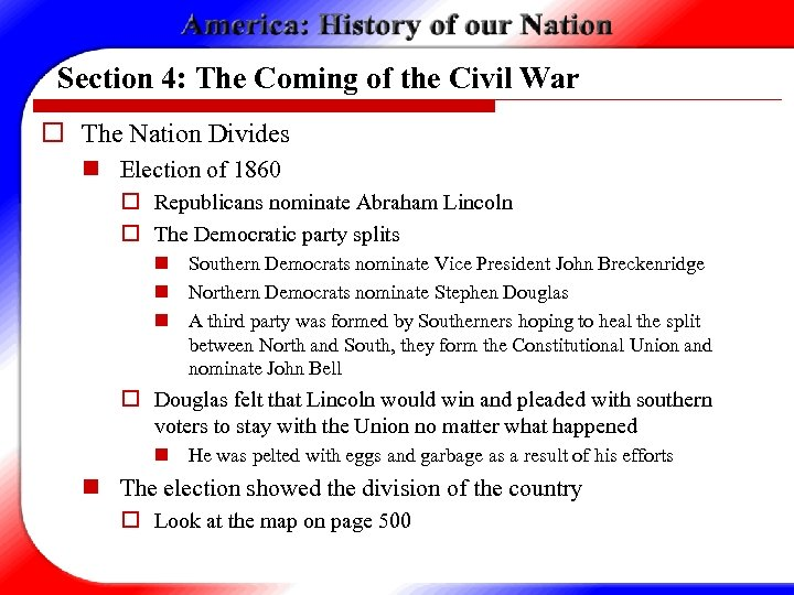 Section 4: The Coming of the Civil War o The Nation Divides n Election
