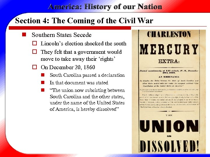 Section 4: The Coming of the Civil War n Southern States Secede o Lincoln's