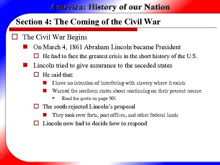 Section 4: The Coming of the Civil War o The Civil War Begins n