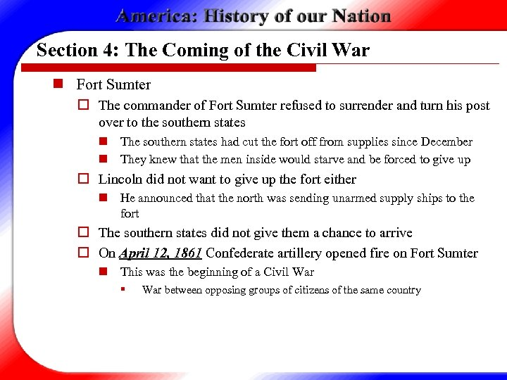Section 4: The Coming of the Civil War n Fort Sumter o The commander