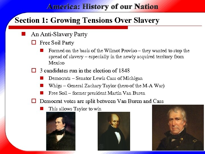Section 1: Growing Tensions Over Slavery n An Anti-Slavery Party o Free Soil Party