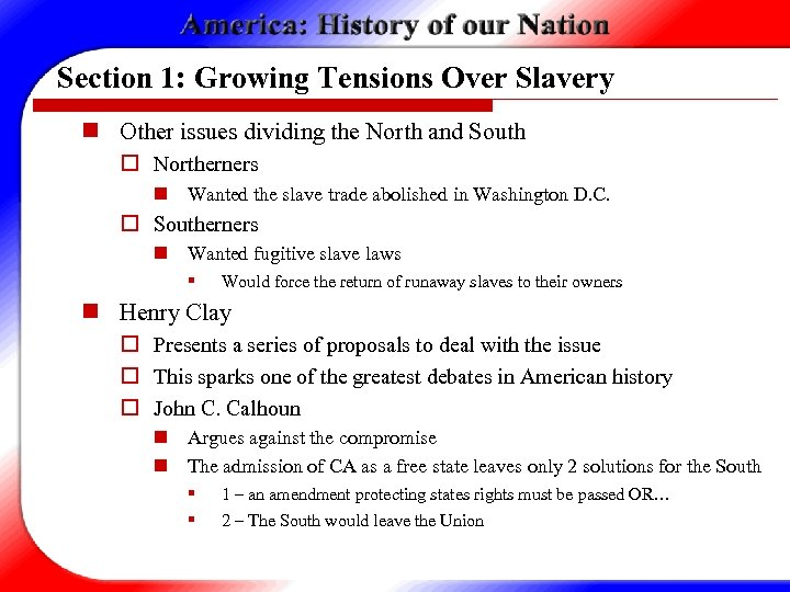 Section 1: Growing Tensions Over Slavery n Other issues dividing the North and South