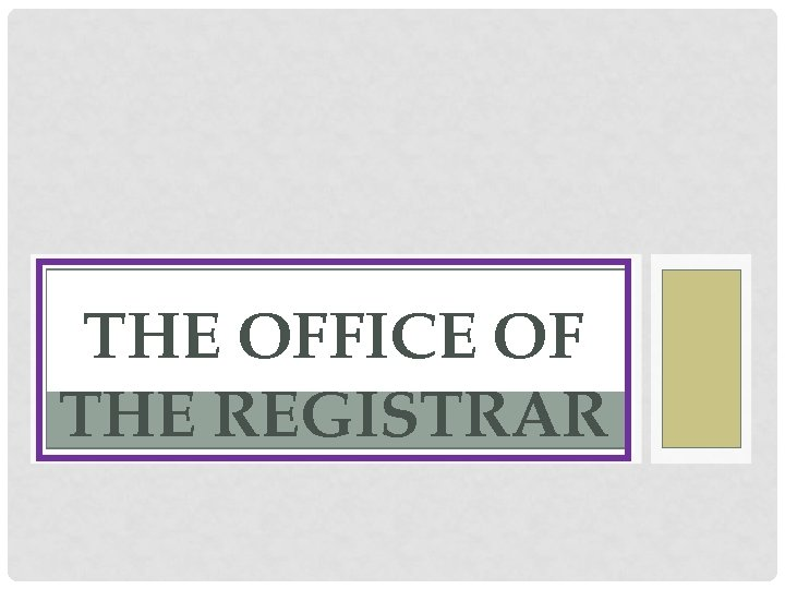 THE OFFICE OF THE REGISTRAR