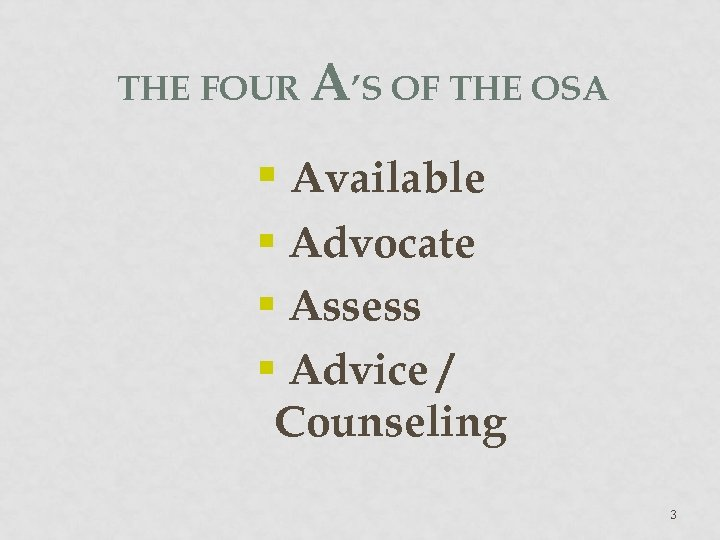 THE FOUR A'S OF THE OSA § Available § Advocate § Assess § Advice