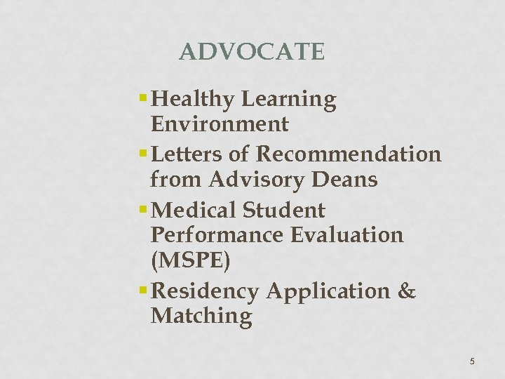 ADVOCATE § Healthy Learning Environment § Letters of Recommendation from Advisory Deans § Medical