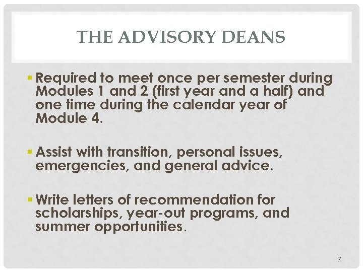 THE ADVISORY DEANS § Required to meet once per semester during Modules 1 and