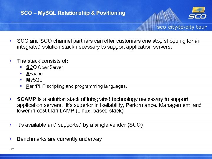 SCO – My. SQL Relationship & Positioning SCO and SCO channel partners can offer