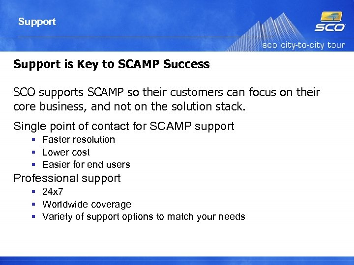 Support is Key to SCAMP Success SCO supports SCAMP so their customers can focus