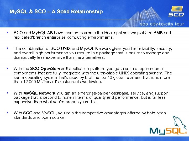 My. SQL & SCO – A Solid Relationship SCO and My. SQL AB have