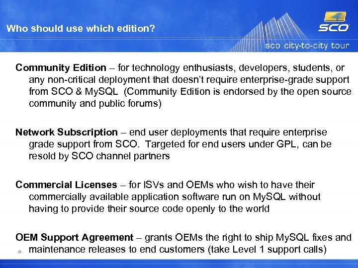 Who should use which edition? Community Edition – for technology enthusiasts, developers, students, or