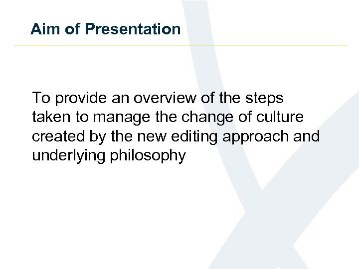 Aim of Presentation To provide an overview of the steps taken to manage the